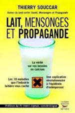 Lait, mensonges et propagande (Thierry Souccar)