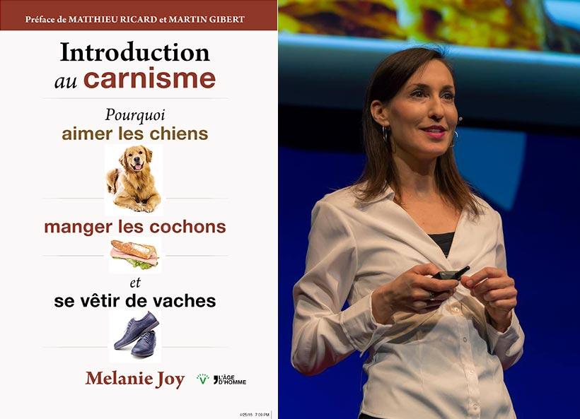 Melanie joy Introduction au carnisme:  Pourquoi aimer les chiens,manger les cochons et se vêtir de vaches