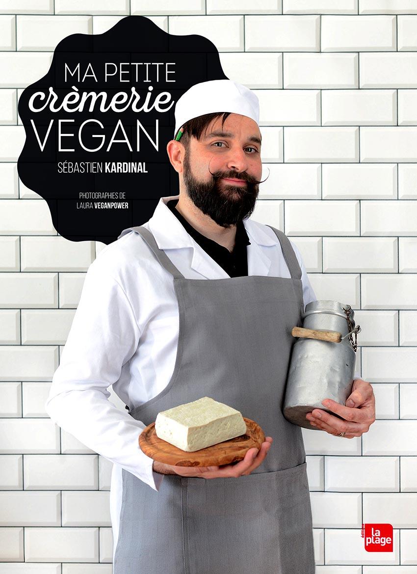 Ma petite crèmerie vegan | Sébastien Kardinal