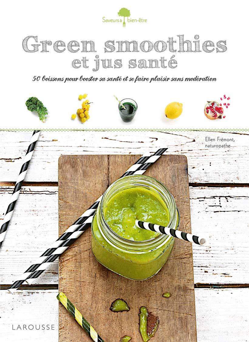 Green smoothies et jus de santé : Ellen Frémont