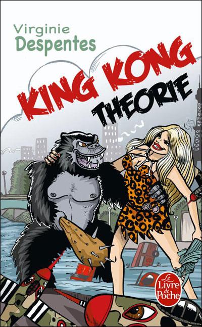 Virginie Despentes King Kong Théorie