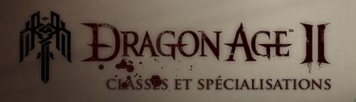 Dragon age II les classes et spécialisations