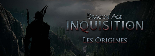 Dragon Age Inquisition les origines