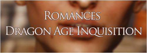 Dragon Age Inquisition : Toutes les romances.