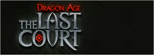 Dragon Age : The last Court