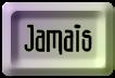 BOUTON_JAMAIS_MAUVE_VERT.png